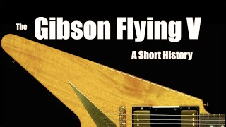 The Gibson Flying V: A Short History