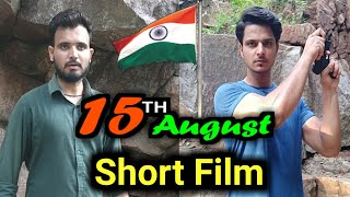15th August | Short Film | Independence day | By Ajay Shekhawat