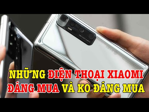 Những điện thoại Xiaomi ĐÁNG MUA và KHÔNG ĐÁNG MUA !