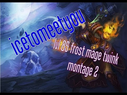 ★Icetomeetyou★ lvl 85 frost mage twink montage 2 | HD | (arena/bg/duel) patch 5.3