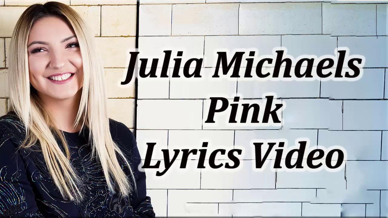cc1eb1b5e42af Julia Michaels - Pink Lyrics - YouTube