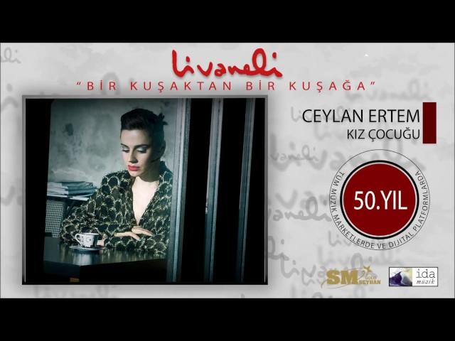 ceylan-ertem-kz-cocugu-livaneli-50-yl-ozel-seyhan-muzik
