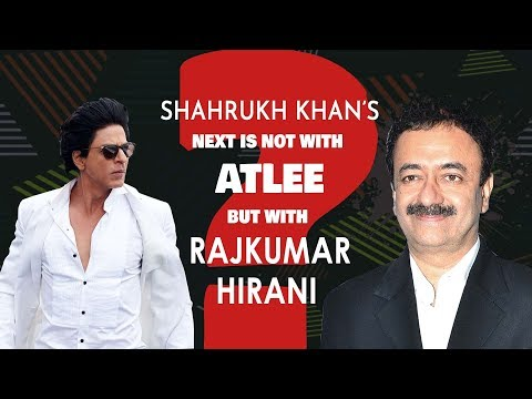 Breaking News: Shahrukh Khan's next is not with Atlee but with Rajkumar Hirani? Mp3