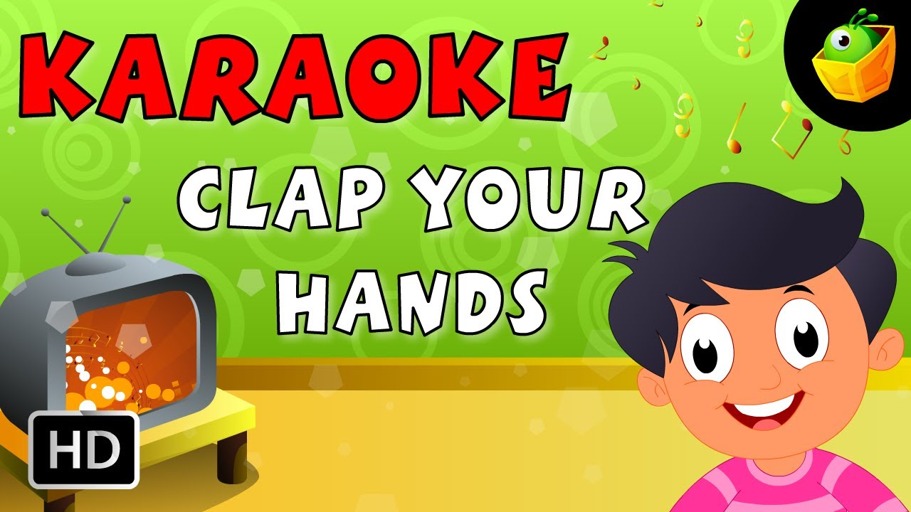 Clap Your Hands Karaoke Version With Lyrics Cartoon Animated English Nursery Rhymes For Kids Youtube This title is a cover of clap your hands as made famous by sia. clap your hands karaoke version with lyrics cartoon animated english nursery rhymes for kids