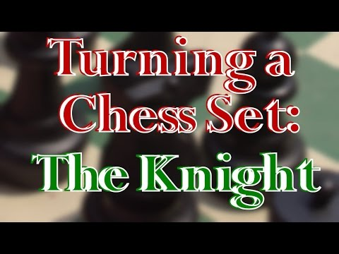 Chess Set Project Making the Knight