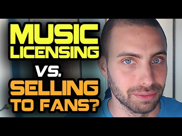 Music Licensing Vs. Selling To Fans - Which Is Easier?