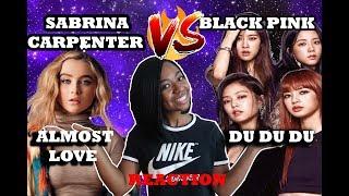 (KPOP VS AMERICAN POP) REACTION //SABRINA CARPENTER-ALMOST LOVE VS BLACK PINK-DU DU DU