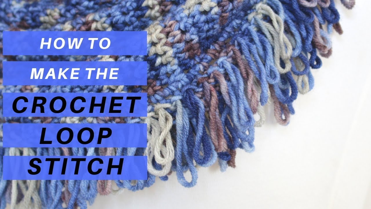 How To Crochet The Loop Stitch For Beginners Crochet