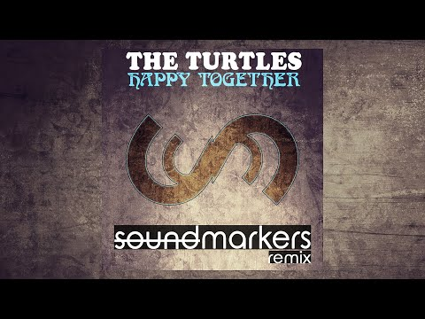 The Turtles - Happy Together (soundmarkers Remix)