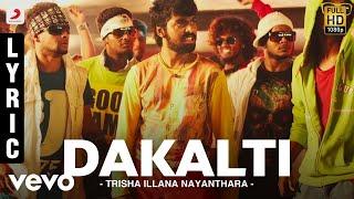 Trisha Illana Nayanthara - Dakalti Lyric | G.V. Prakash Kumar, Anandhi