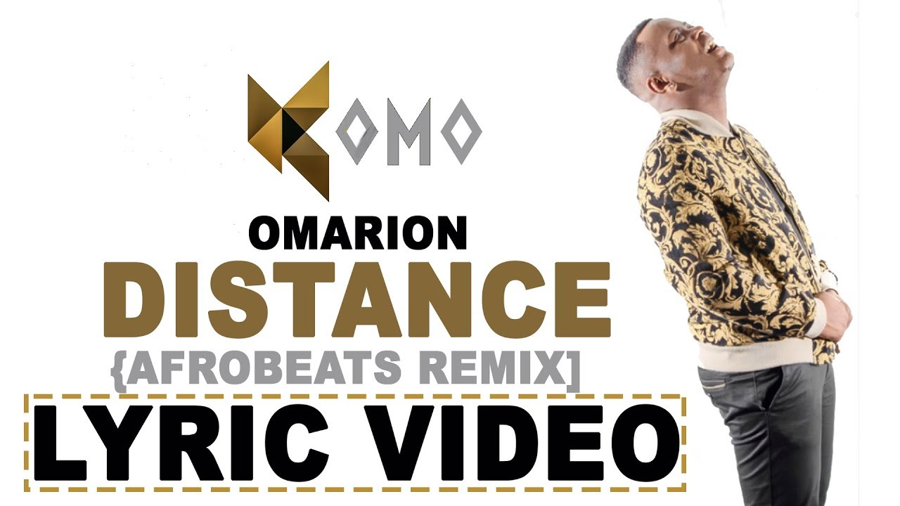 Omarion - Distance | Komo Afrobeats Remix (Lyric Video)