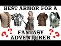 - Best historical armor for a fantasy adventurer? FANTASY RE-ARMED