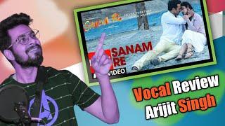 SANAM RE Arijit Singh Vocal Review