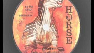 Owen Gray - On The Beach  reggae version  - 1975 Horse records Trojan HOSS 87