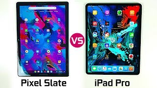 Google Pixel Slate vs Apple iPad Pro - Full Comparison