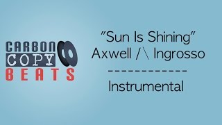 Sun Is Shining - Instrumental / Karaoke (In The Style Of Axwell /\ Ingrosso)