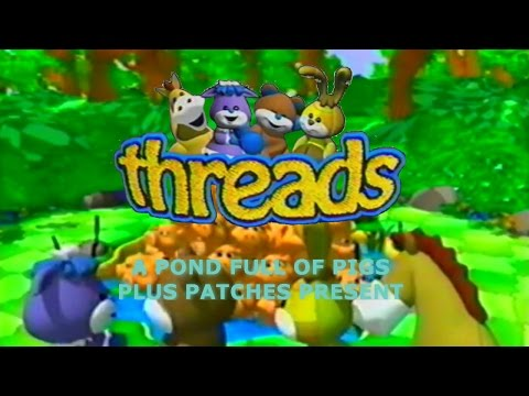 Threads: A Pond Full of Pigs Plus Patches Present