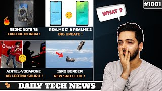 Redmi Note 7S Explode India,Airtel Vodafone Price Hike,ISRO Border Satellite,Realme C1 Update #1001