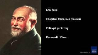 Erik Satie, Chapitres tournes en tous sens, Celle qui parle trop