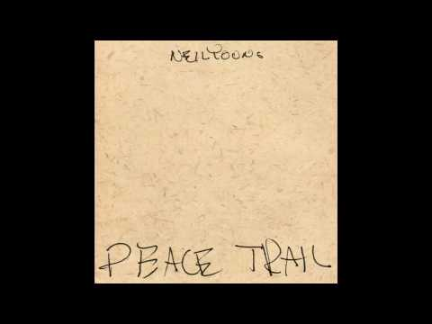 Peace Trail | Neil Young - Peace Trail