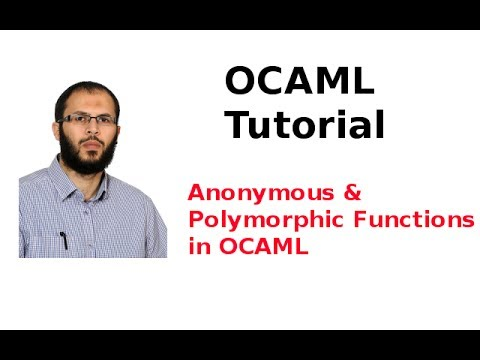 OCAML Tutorial 9/33: Anonymous and Polymorphic Functions in OCAML