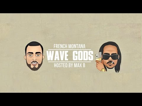 French Montana - Wave Gods (Full Mixtape)