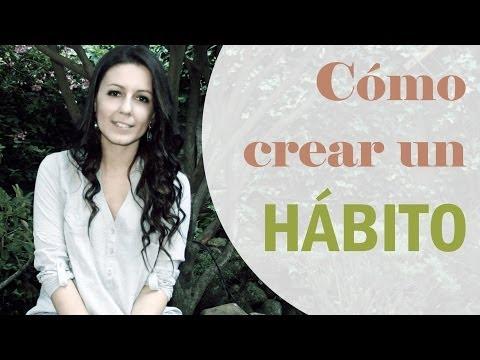 Cómo Crear Un HÁBITO (Y No Abandonarlo Al Segundo Día) -- Coaching