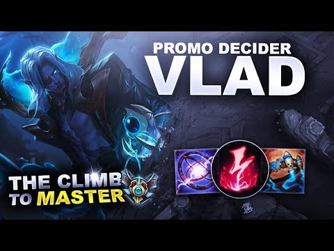 PROMO DECIDER VLADIMIR, BEING GHOSTED? - Climb To Master | League Of Legends