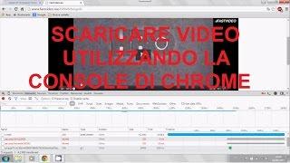 Scaricare video da QUALSIASI sito internet utilizzando la console di Chrome