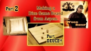 Making Of A Dice Game Board From Aspen Part 2
