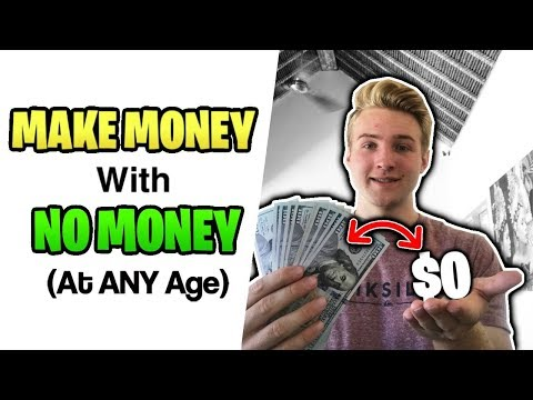 How To Make Money With No Money At Any Age (DO THIS)