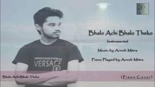 Bhalo achi bhalo theko | Piano Instrumental | Arnob Mitra