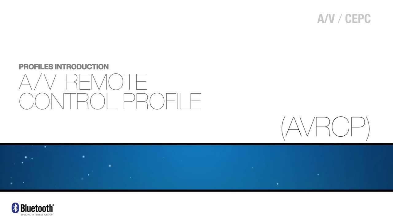 A/V Remove Control Profile (AVRCP)