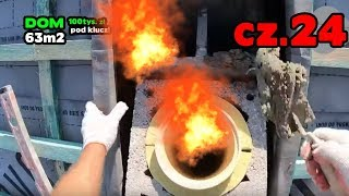 Cz.24 - to już koniec z tym kominem! budowa domu krok po kroku