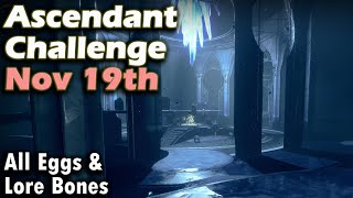 Destiny 2 - Ascendant Challenge Nov 19th - Keep of Honed Edges - Corrupted Eggs   Lore Bones