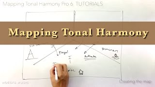 Mapping Tonal Harmony Pro: Understanding the Map (Complete)