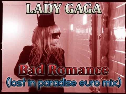 Lady Gaga - Bad Romance (Lost In Paradise Euro Mix)