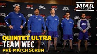 Quintet Ultra: Team WEC Pre-Match Scrum - MMA Fighting