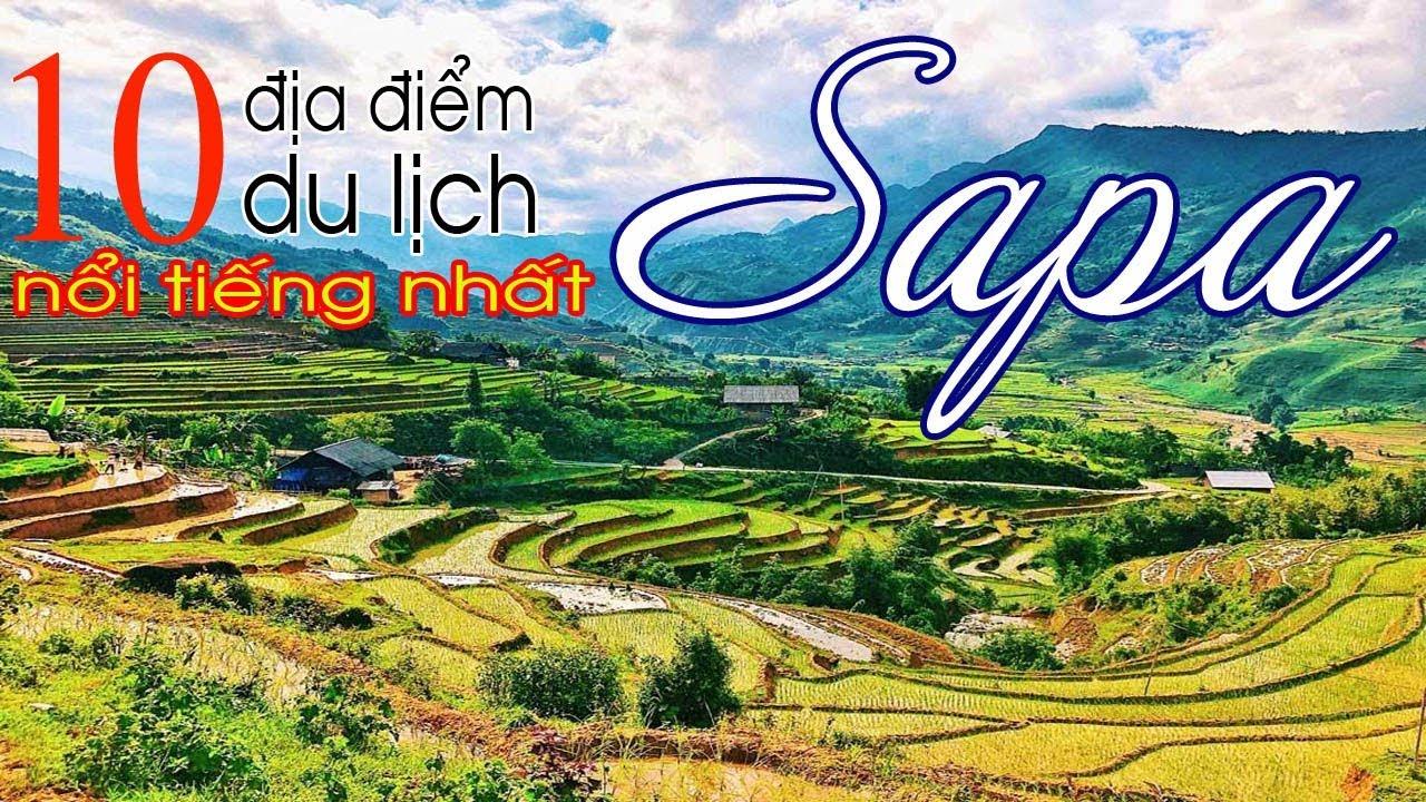 Sapa – TOP 10 địa điểm du lịch HOT nhất SAPA – không ĐI thì quá PHÍ