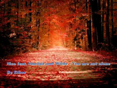 NICO feat. SINCLAIR AND WILDE - You Are Not Alone