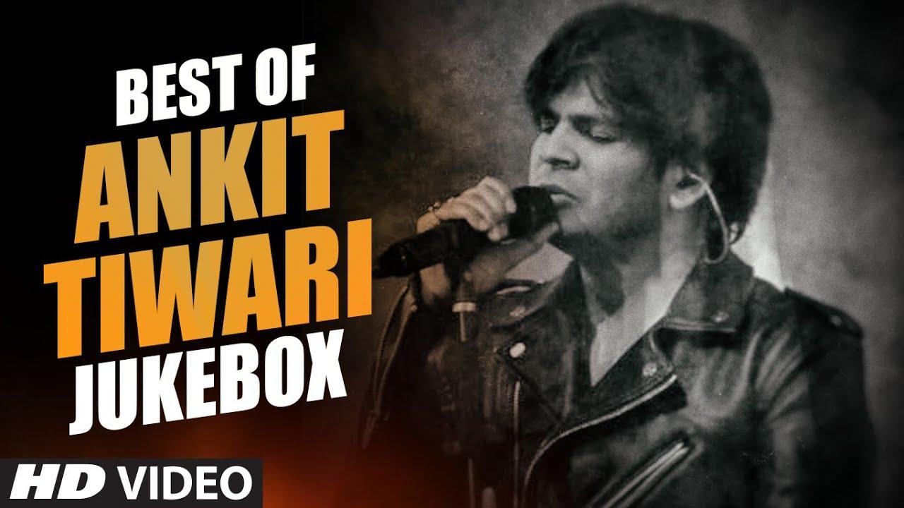 Download BEST OF ANKIT TIWARI SONGS   BOLLYWOOD HINDI SONGS 2016 (Video Jukebox)   T-Series