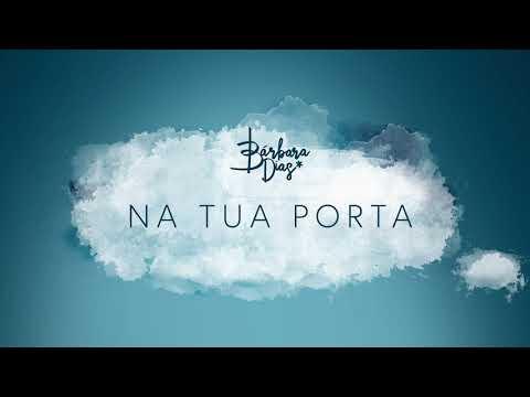 Bárbara Dias - Na Tua Porta [Áudio Oficial]