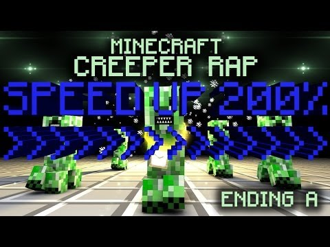 Speed Up 200% - CREEPER RAP