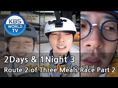 2Days & 1Night Season3 : Route 2 of Three Meals Race Part 2[ENG/THA/2018.03.25]