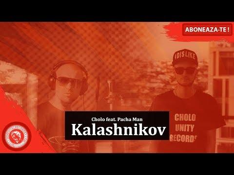 Cholo feat Pacha Man - Kalashnikov
