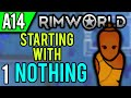 RimWorld Alpha 14 | One Tribesman No Gear (RimWorld Starting with NOTHING Scenario Playthrough Ep 1)