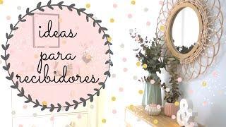 Gambar cover ☆ IDEAS Y CONSEJOS PARA DECORAR UN RECIBIDOR ☆ CON PERSONALIDAD PROPIA| DECORACIÓN