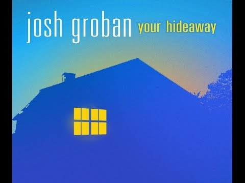 Josh Groban - Your Hideaway (female version)