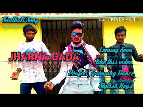 Jharna Gada Grouping Dance Santhali Letest Video Song(stylish Boy§) Comming Soon
