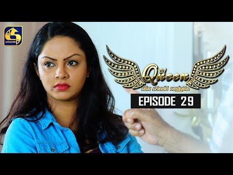 Queen Episode 29  &39;&39;ක්වීන්&39;&39;  13th September 2019